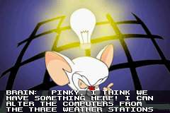 Pinky and the Brain: The Master Plan Game Boy Advance Intro: Which gave Brain another brilliant plan to take over the world!