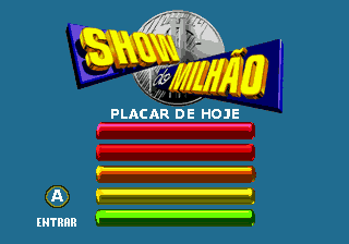 Show do Milhão Genesis Today's highest scores (none by that time).