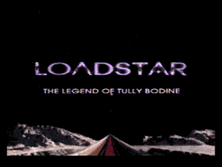 Loadstar: The Legend of Tully Bodine SEGA CD Introductory screen