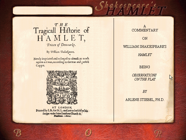 William Shakespeare's Hamlet: A Murder Mystery Windows The game has a complete text of the play with the on-screen commentary.