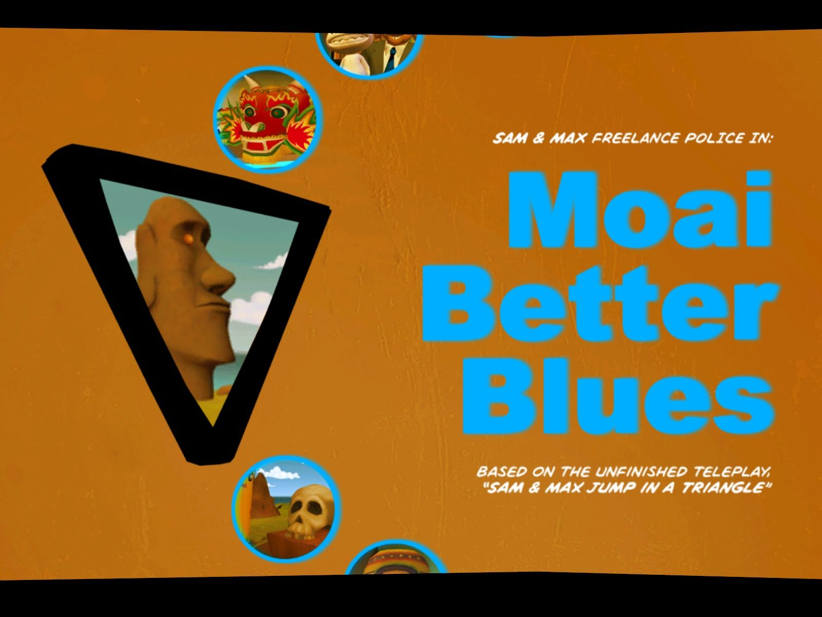 Sam & Max Episode 202: Moai Better Blues Windows The title screen.