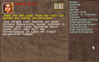 Realms of Arkania: Star Trail DOS A lot of useful information can be acquired through dialogs