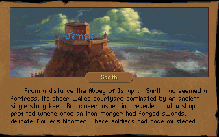 Betrayal at Krondor DOS Sarth, a fortress city home of the Great Library and Temple of Ishap. Though one might prefer the excellent armory they have here too!