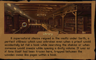 Betrayal at Krondor DOS The library of Sarth provides various interesting books on myths, combat tactics, magic and a whole other array of subjects...though finding those books are quite difficult.
