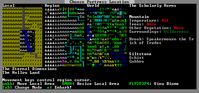 Slaves to Armok: God of Blood - Chapter II: Dwarf Fortress Windows Fortress mode: Choosing the site on which to build. From right to left, maps get more specific to a certain area.