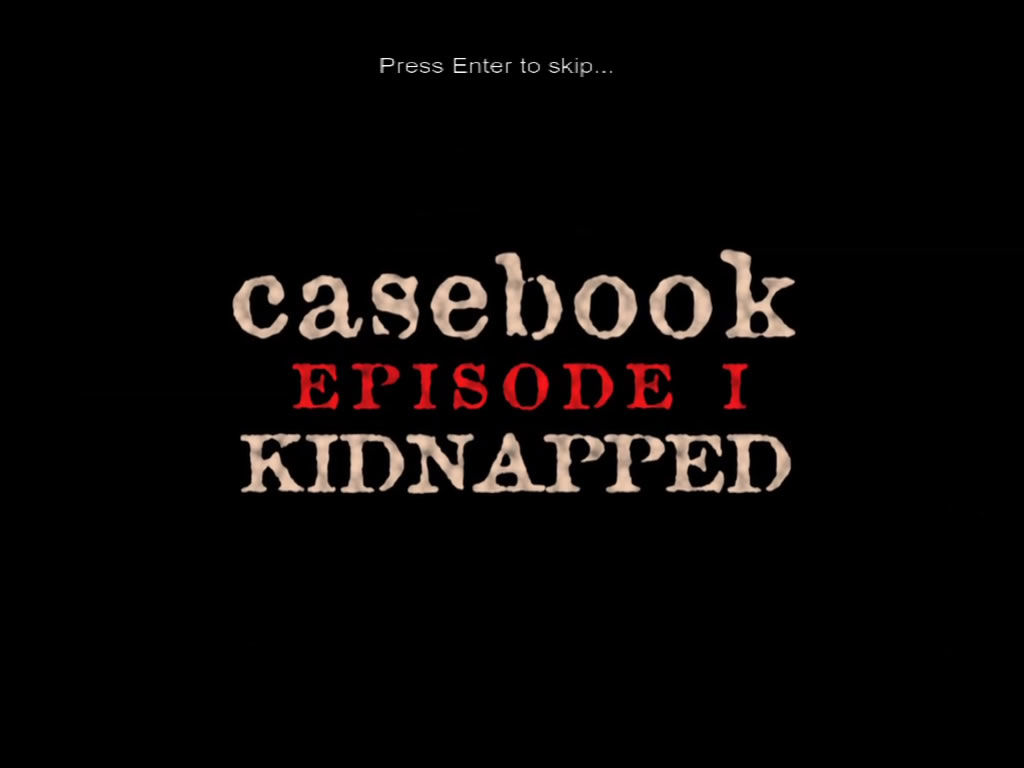 Casebook: Episode I - Kidnapped Windows Title screen
