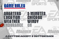 Madden NFL 2002 Game Boy Advance You can adjust quarter length and a few other options before the game.