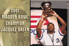 Madden NFL 2002 Game Boy Advance A special congratulatory message to the Madden Bowl Champion, 2001.