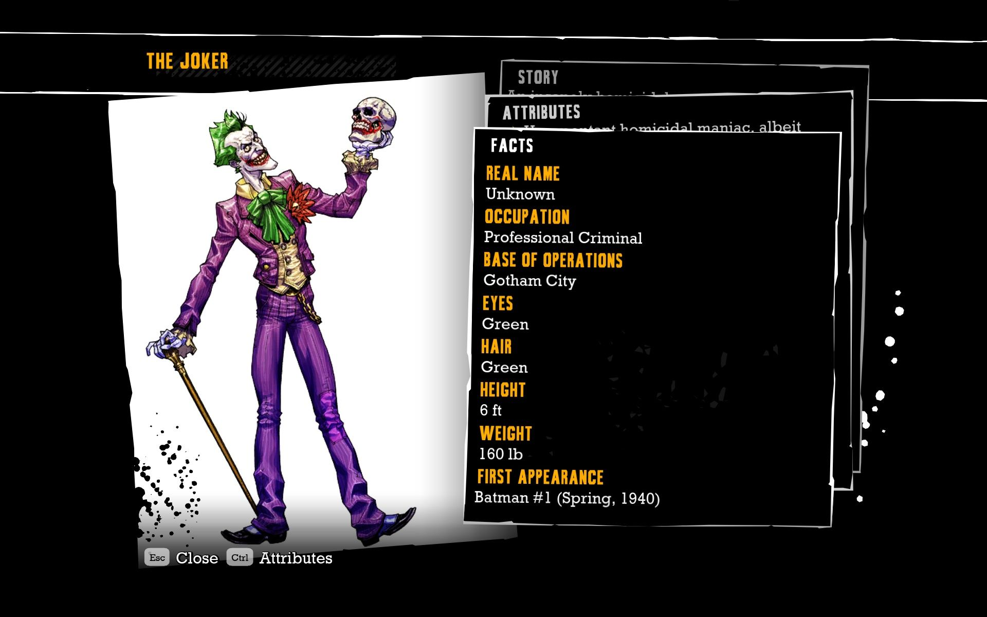 Batman: Arkham Asylum Windows During the course of the game the player unlocks character bios from almost anyone he meets.