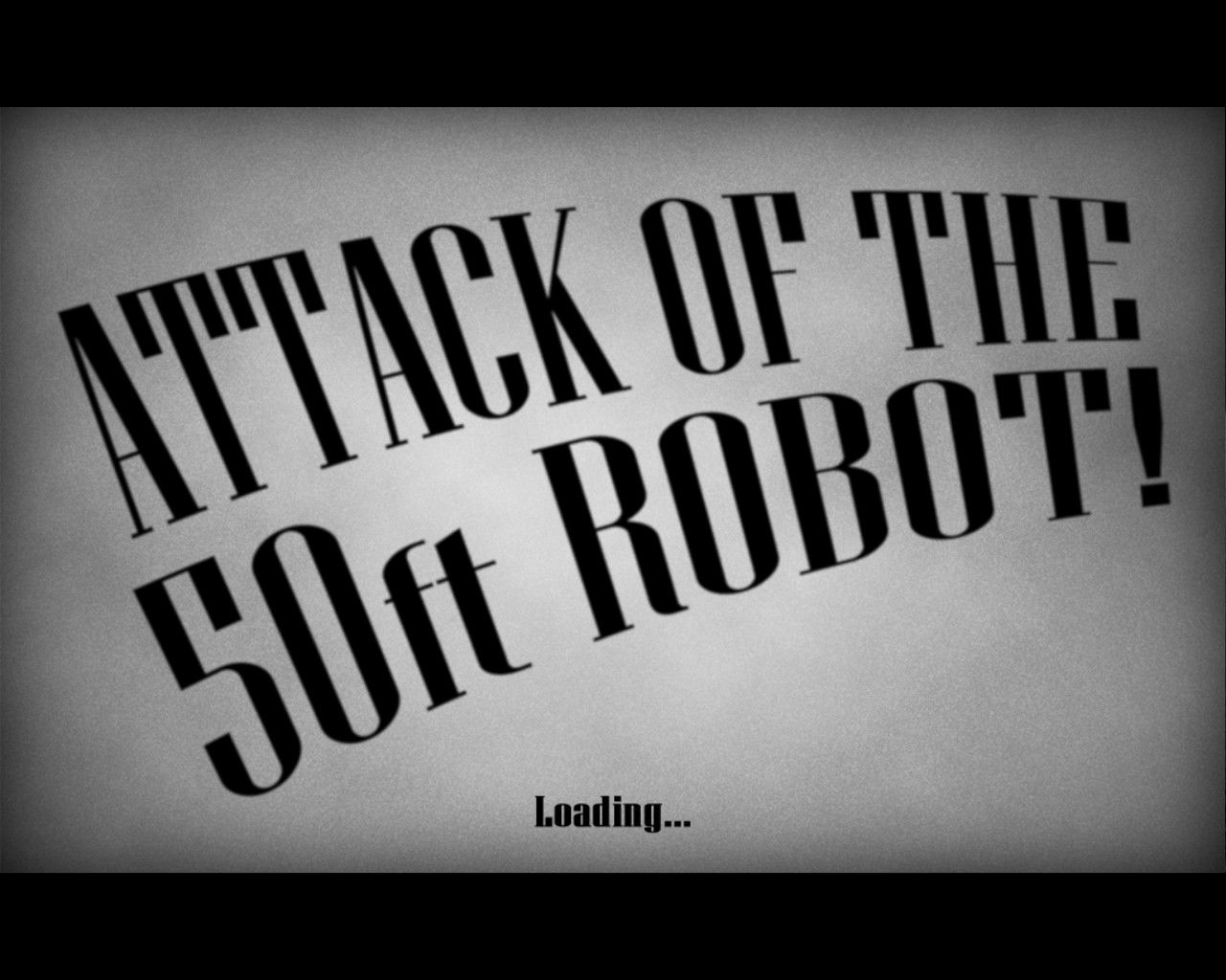 Attack of the 50ft Robot! Windows Loading screen.