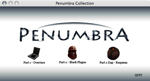 Penumbra Collection Macintosh The game selection screen, which is the first thing shown at launch.