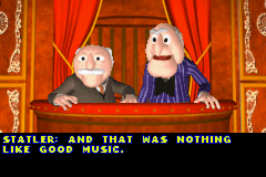 The Muppets: On with the Show Game Boy Advance After each game, there is a comment by the Grumpy Old Men.