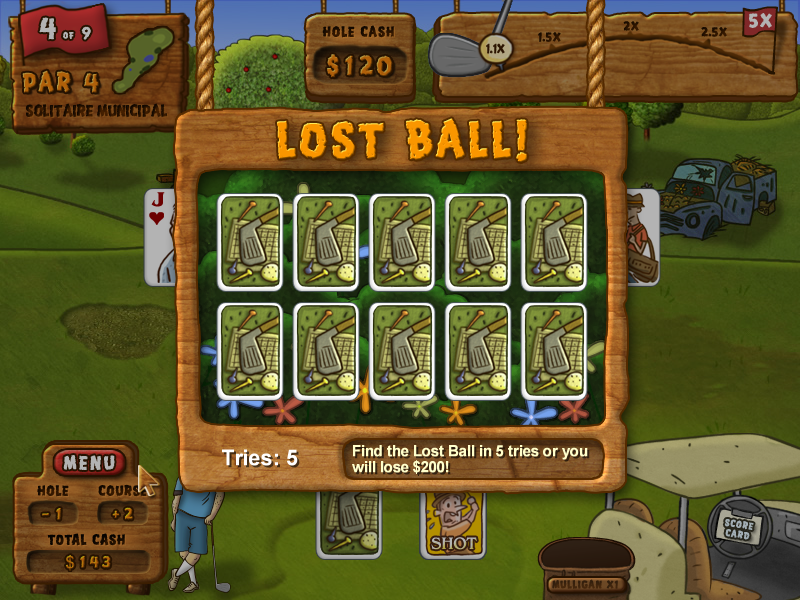 Fairway Solitaire Windows I lost a ball. I have five tries to find it or I lose $200.