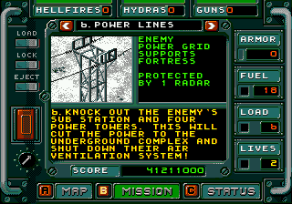 Jungle Strike Genesis You can get info on parts of the mission from the map screen.