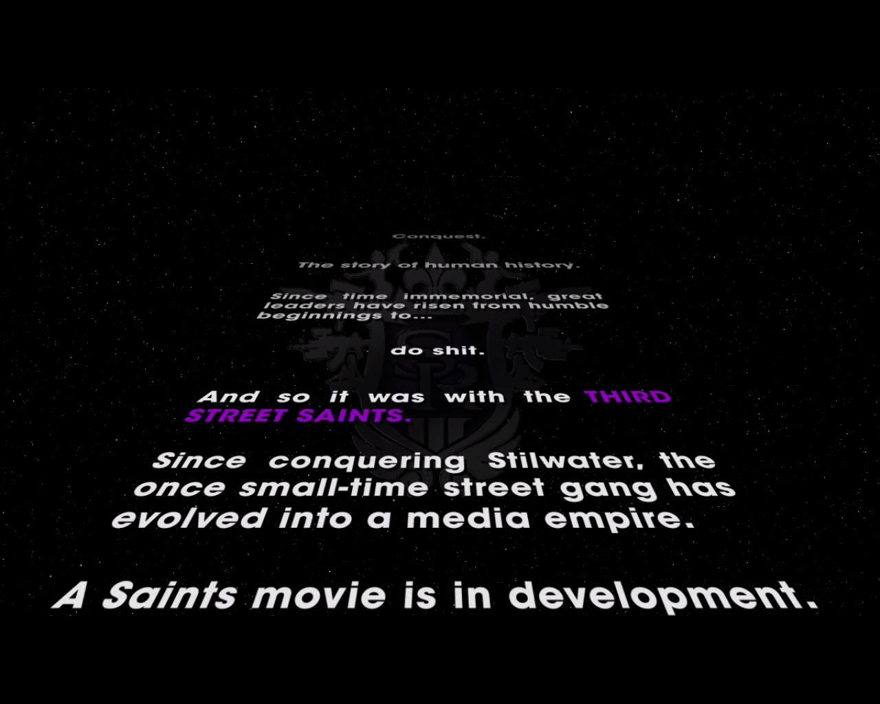 Saints Row: The Third Windows The game begins with an amusing Star Wars-like intro