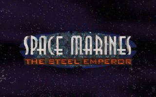 Space Marines: Der stählerne Kaiser DOS Title Screen (from intro movie).