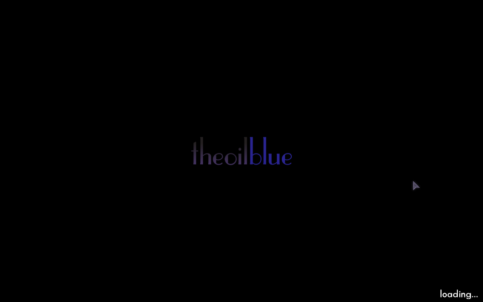 The Oil Blue Windows Title screen