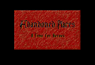 Abandoned Places: A Time for Heroes Amiga Title