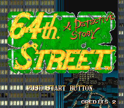 64th. Street: A Detective Story Arcade Title screen