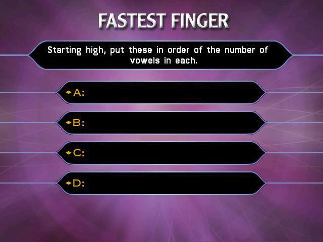 Who Wants to Be a Millionaire: 2nd Edition Windows The 'Fastest Finger' game. Before the game each player enters their name and their 'buzzer' key. Then the question is asked