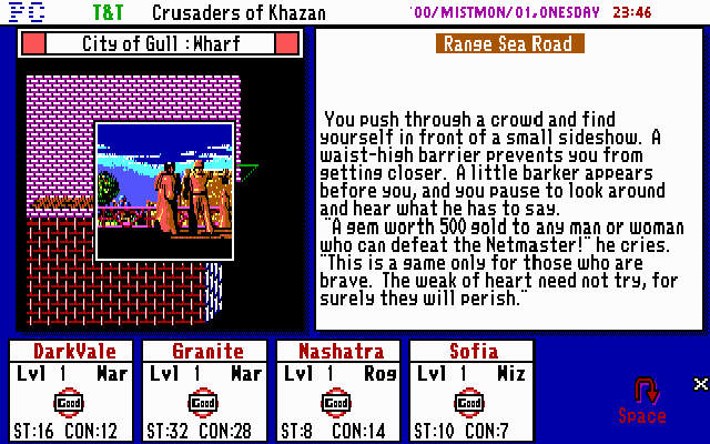 "Tunnels & Trolls: Crusaders of Khazan DOS There are a lot of ""mini"" quests that you may choose to complete. The Netmaster is one of the first challenges you may complete early in the game."