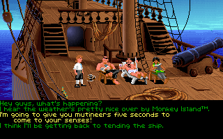 The Secret of Monkey Island DOS Talking to the mutinous crew. It was so hard to get them all together, and now they are being... mutinous!..