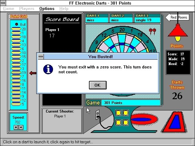 Financial Freedom Electronic Darts Windows 3.x The game communicates with the player(s) via message windows like this, here it's objecting because 19 was scored and the player only needs 17 to end the game