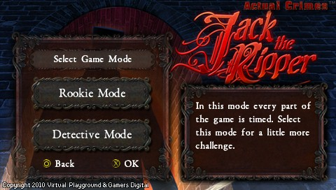 Real Crimes: Jack the Ripper PSP There are two game modes with different difficulty levels.