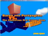 Baron von Puttyngton versus the Cancerous M.C. Escher Maze of Cheese Windows Title screen
