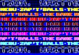 Zap't'Balls: The Advanced Edition Amstrad CPC You can tell that it's written by a demo coder