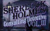 Sherlock Holmes Consulting Detective: Volume III DOS Title screen