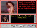 Get the Girl! Windows 3.x Abort!  Abort!  (Curiously, as the conversation progresses and things heat up, your view of the girl gets further and further away -- revealing more of her anatomy)