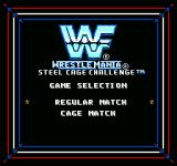 WWF Wrestlemania: Steel Cage Challenge NES Choose your type of match.