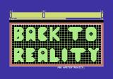 Back to Reality Commodore 64 Title