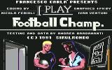 I Play: Football Champ. Commodore 64 Two players define the strategy surrounded by the names of the game creators...