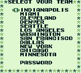 Tecmo Bowl Game Boy Make your selection of a team. The opponent is chosen by the computer.