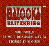 "Bazooka Blitzkrieg SNES The Title Screen is pretty unremarkable, although the first ""o"" in ""Bazooka"" is blasted in by some giant cross hairs."