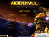 Robokill: Titan Prime Browser Select one of the available episodes.
