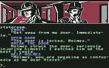 "Sherlock Holmes in ""Another Bow"" Commodore 64 Try to break the locked door...Use your mind instead of might, please...:-)"