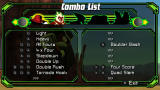Ben 10: Protector of Earth PSP Each character has a different list with combos. More become available when progressing through the game.