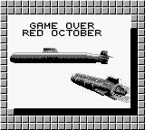 The Hunt for Red October Game Boy You were caught and killed...Game Over...