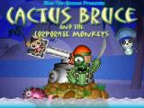 Cactus Bruce and the Corporate Monkeys Windows Title screen