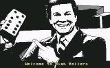 High Rollers Commodore 64 Welcome to the game