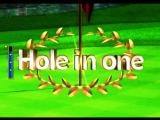 Wii Sports Wii Hits the flag drops in! Hole in one!  - Eagle