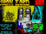 Iron Lord ZX Spectrum This is the game load screen. It displays for quite a while after the game has loaded while the game plays music. It goes when the player presses 0 (zero)
