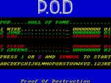 P.O.D.: Proof of Destruction ZX Spectrum This is the game's main menu screen. The colours change and flash which is why scores 4 & 5 cannot be seen