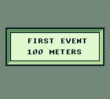 Track Meet Game Boy The first event is the 100 meters sprint