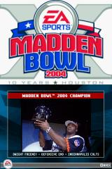 Madden NFL 2005 Nintendo DS Congrats to the 2004 Madden Bowl Champ.