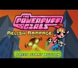 The Powerpuff Girls: Relish Rampage PlayStation 2 Title screen.