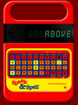 Speak & Spell Online Browser It asked me to spell 'ABOVE' so I did.